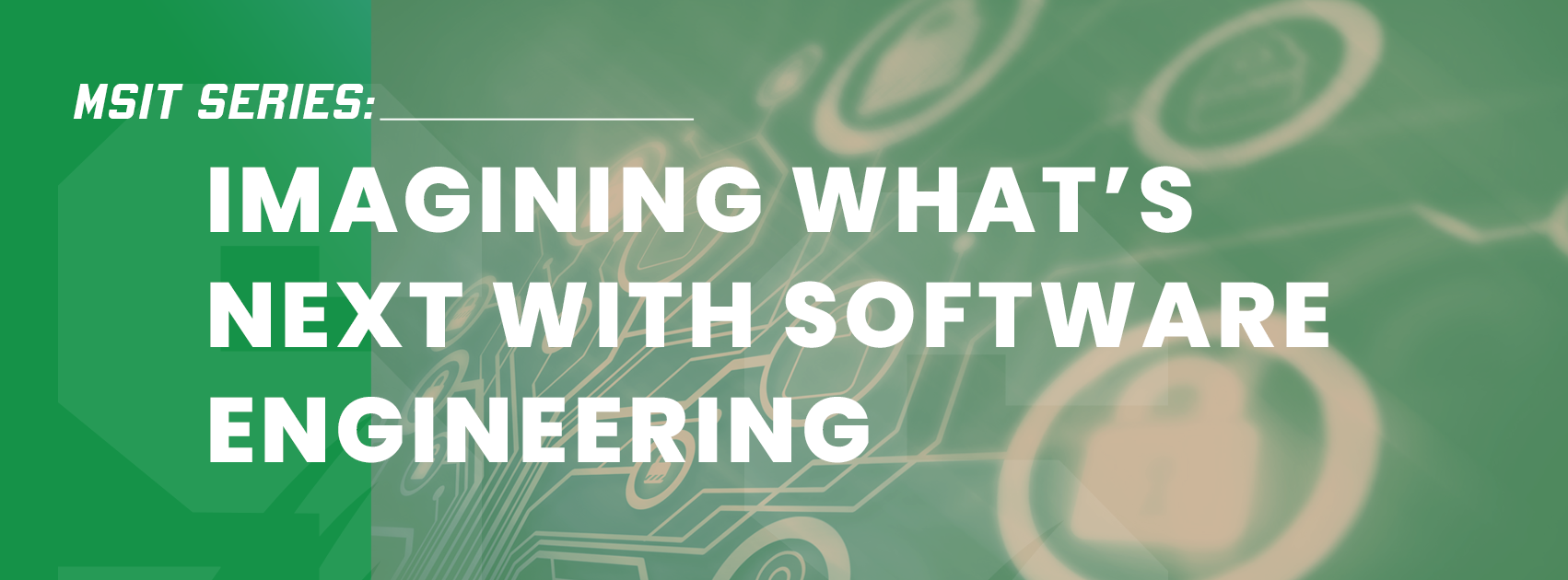 MSIT Series: Imagining What's Next With Software Engineering