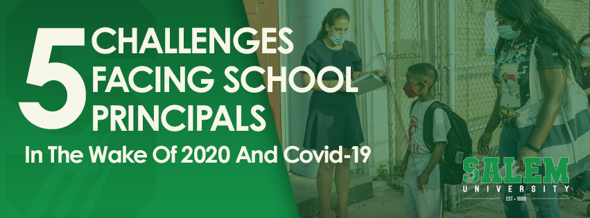 5 Challenges Facing School Principals in the Wake of 2020 and COVID-19